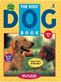 The Kids' Dog Book, Owl Magazine Editors, 0920775500