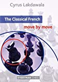 The Classical French: Move By Move (everyman Chess)-Cyrus Lakdawala