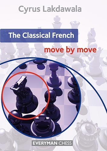 The Classical French: Move by Move (Everyman Chess)