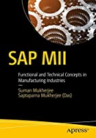 SAP MII: Functional and Technical Concepts in Manufacturing Industries Front Cover