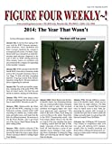 Figure Four Weekly, December 26, 2014 -- The Year That Wasnt