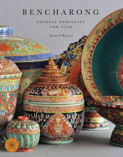 Bencharong: Chinese Porcelain for Siam; Discover Thai Art (Discover Thai Art Series)