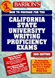 How to Prepare for the California State University Writing Proficiency Exams, Fred Obrecht and Boak Ferris, 0764104640