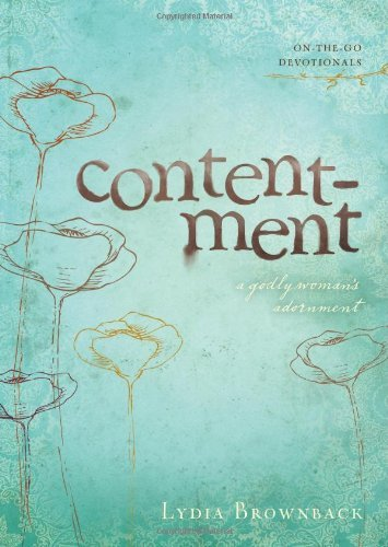 Contentment: A Godly Woman's Adornment (On-The-Go Devotionals)
