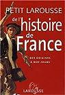 Petit Larousse de l'histoire de France : Des origines à nos jours par Bezbakh