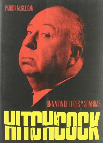 Descargar Libro Hitchcock: Una Vida De Luces Y Sombra Patirck Mcgilligan