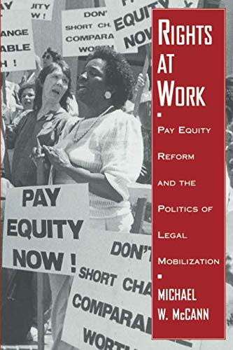 Rights at Work: Pay Equity Reform and the Politics of Legal Mobilization (Chicago Series in Law and Society)