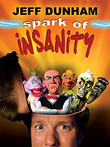 Jeff Dunham: Spark of Insanity ()