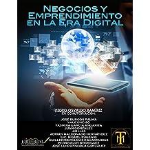Negocios y Emprendimiento en la Era Digital (Spanish Edition)