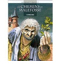 CHEMINS DE MALEFOSSE (LES) T.08 : L'HERBE D'OUBLI