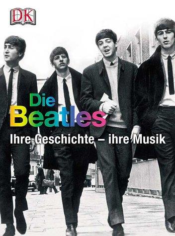 Die Beatles Story: Die Chronik 1962 bis 1970