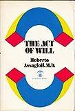 The Act of Will, Roberto Assagioli, 0670103098