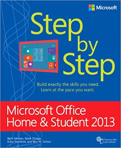 microsoft office home and student 2013 step by step beth melton mark dodge echo swinford ben m schorr 9780735669406 amazoncom books