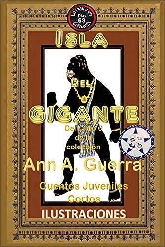Isla del gigante: Del Libro 6 de la coleccion-Cuento No.63 (Los MIL y un DIAS: Cuentos Juveniles Cortos) (Spanish Edition) (Spanish) Paperback – Large Print ...