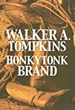 Honkytonk Brand, Walker A. Tompkins, 1585475068