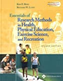 Essentials of Research Methods in Health, Physical Education, Exercise Science, and Recreation, Berg, Kris E. and Latin, Richard, 0781738024