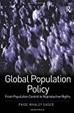 Global Population Policy: From Population Control to Reproductive Rights (Global Health)
