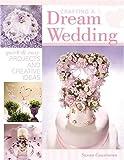 Crafting a Dream Wedding, Susan Cousineau, 1581806442