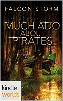 Plundered Chronicles: Much Ado about Pirates (Kindle Worlds Novella) (Never Lost Book 1) by [Storm, Falcon]