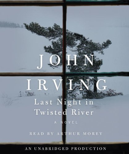 By John Irving: Last Night in Twisted River: A Novel [Audiobook]