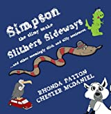 Simpson, the slimy snake, slithers sideways: (Silly sentences of ABCs and animals)