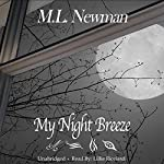My Night Breeze: Volume 1 | M. L. Newman