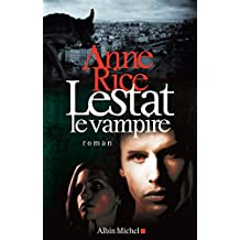 Lestat le vampire (French Edition)
