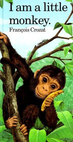 I Am a Little Monkey (Barron's Little Animal Series)