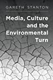 img - for Media, Culture and the Environmental Turn book / textbook / text book