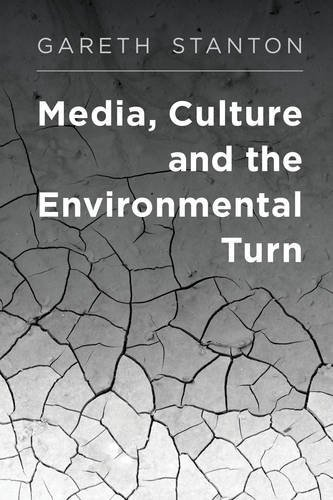 Media Culture And The Environmental Turn
