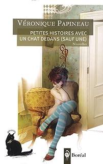 Petites histoires avec un chat dedans (sauf une), Papineau, Véronique