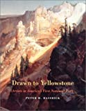 img - for Drawn to Yellowstone: Artists in America's First National Park book / textbook / text book