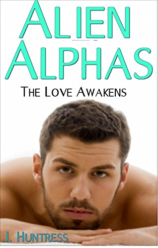 Alien Alphas: The Love Awakens