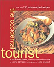 The Occidental Tourist: More Than 130 Asian-Inspired Recipes