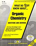 What Do You Know about Organic Chemistry?, Rudman, Jack, 0837370922