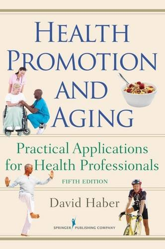Health Promotion and Aging: Practical Applications for Health Professionals, Fifth Edition
