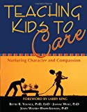 Teaching Kids to Care, Joanne Wolf, 1571745483