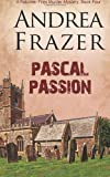 Pascal Passion, Andrea Frazer, 1783751584