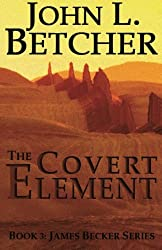 The Covert Element: Book Three: James Becker Series