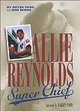 Allie Reynolds: Super Chief