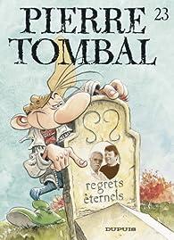 Pierre Tombal, tome 23 : Regrets éternels par Marc Hardy