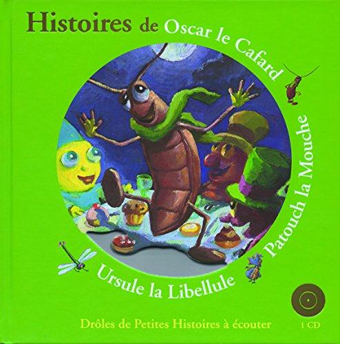 Droles De Petites Betes: Oscar Le Cafard/Patouch LA Mouche/Ursule LA Libellule / 1 CD (French Edition)