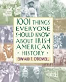 1001 Things Everyone Should Know about Irish American History, Edward T. O'Donnell, 0517227541