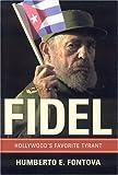 Fidel, Humberto Fontova, 0895260433