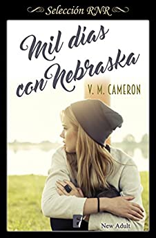 Mil días con Nebraska (selección New Adult) (EPUBS) (Spanish Edition) by [Cameron, V. M.]