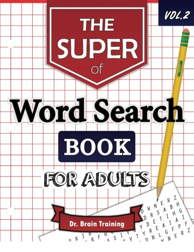 The Super Word Search Book For Adults: Brain Training With The Best Word Search Puzzles Books (Word Search Books for Adults) (Volume 2) ebook