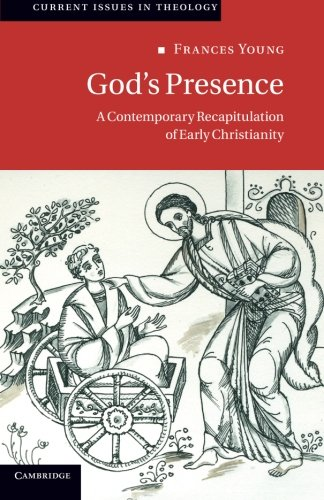 God's Presence: A Contemporary Recapitulation of Early Christianity (Current Issues in Theology)