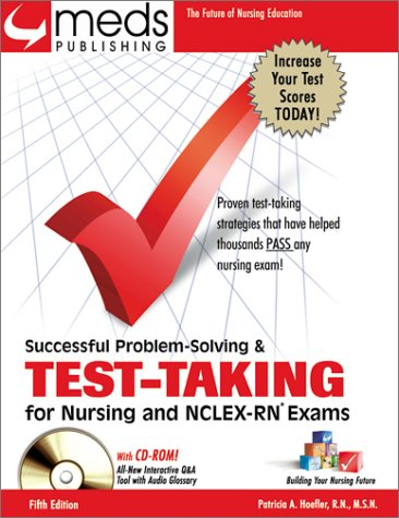 Successful Problem Solving and Test-Taking for Nursing and NCLEX-RN Exams (Book w/CD-ROM) (SUCCESSFUL PROBLEM SOLVING & TEST-TAKING FOR NURSING AND NCLEX-RN EXAMS)
