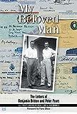 My Beloved Man: The Letters of Benjamin Britten and Peter Pears (10) (Aldeburgh Studies in Music)