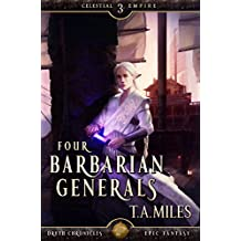 Four Barbarian Generals: Dryth Chronicles Epic Fantasy (Celestial Empire Book 3)